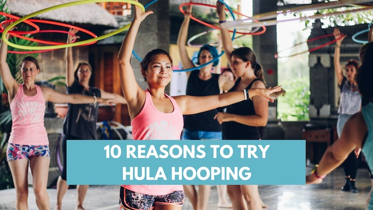 10 Reasons to Try Hula Hooping