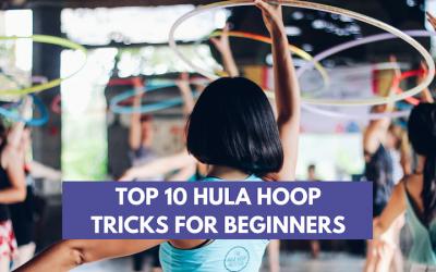 Top 10 Hula Hoop Tricks for Beginners