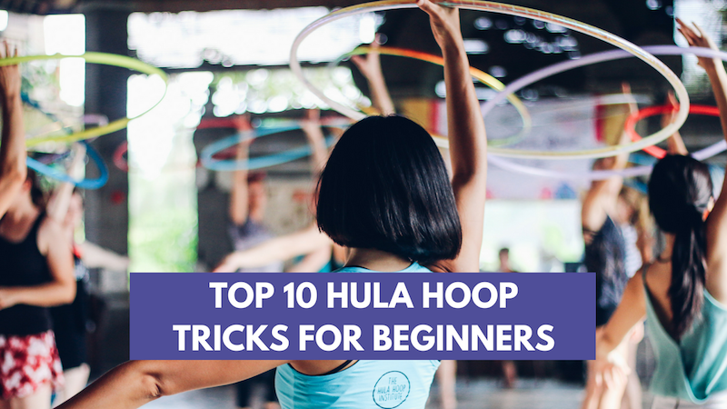 Top 10 Hula Hoop Tricks for Beginners